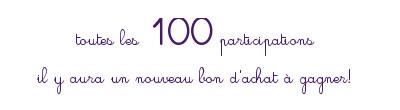 toutes les 100 participations