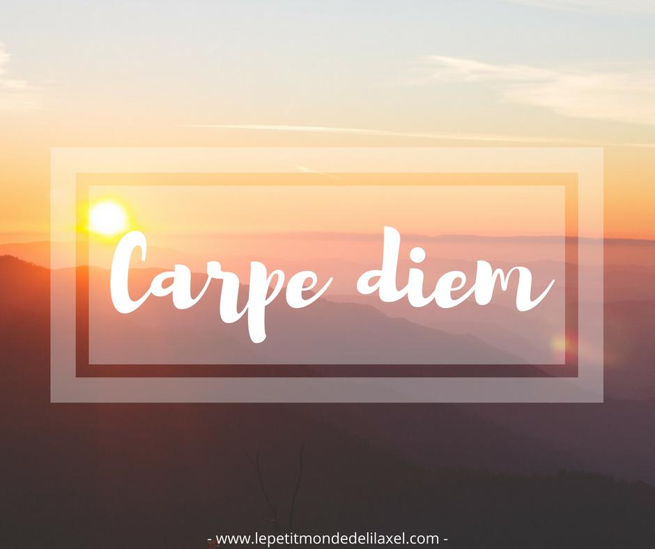 Carpe Diem - www.lepetitmondedelilaxel.com