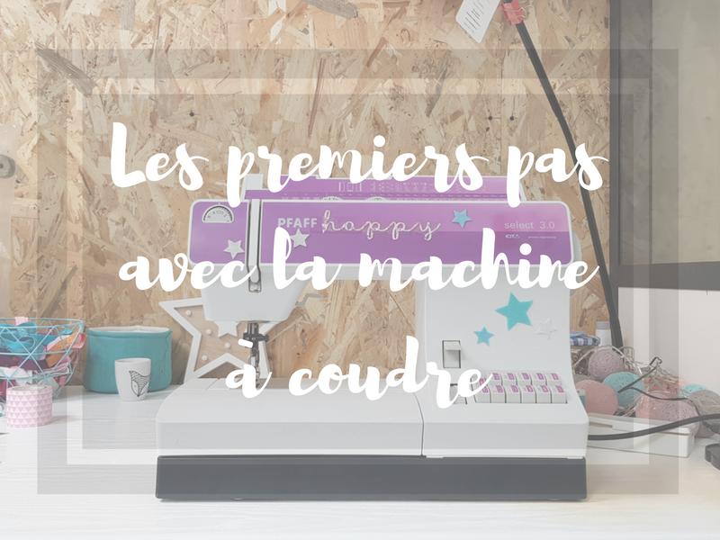 Débuter en couture – premiers pas avec la machine à coudre
