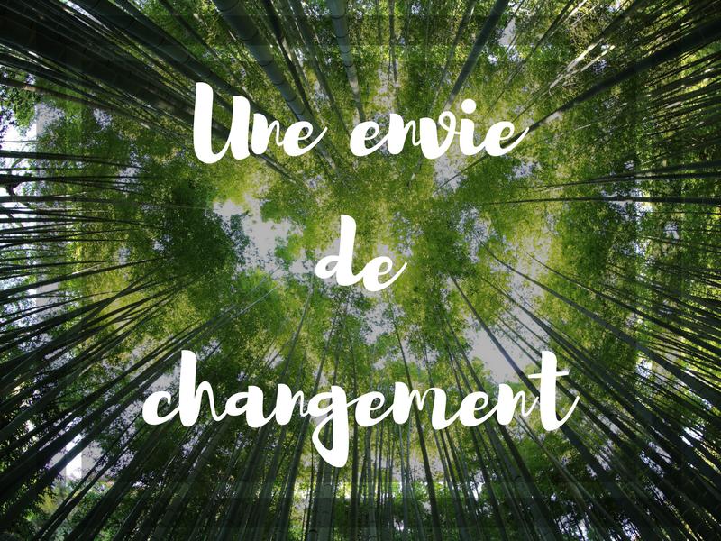 Une envie de changement