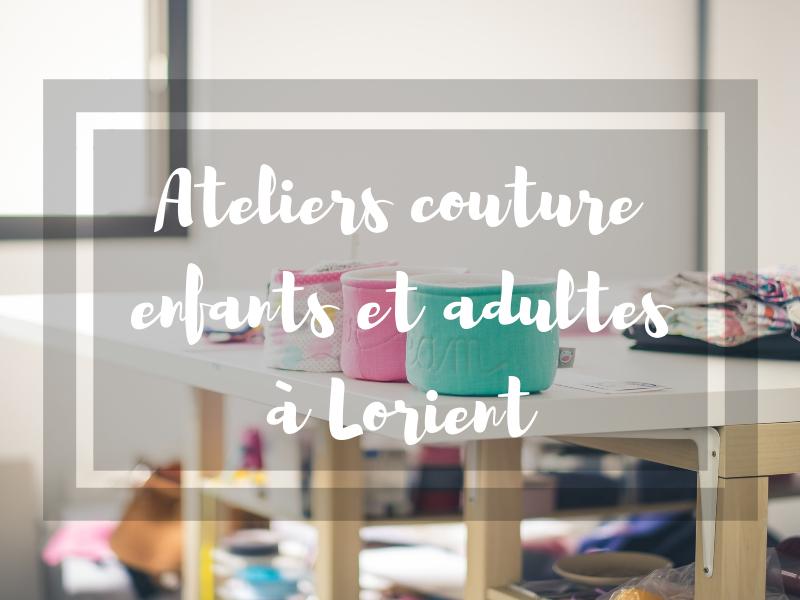 Nouveau! Les ateliers couture pour les grands et les petits à Lorient