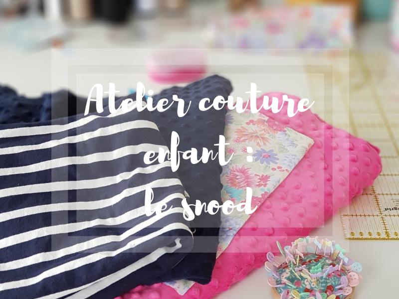 Atelier couture pour enfant : le snood tout doux tout chaud