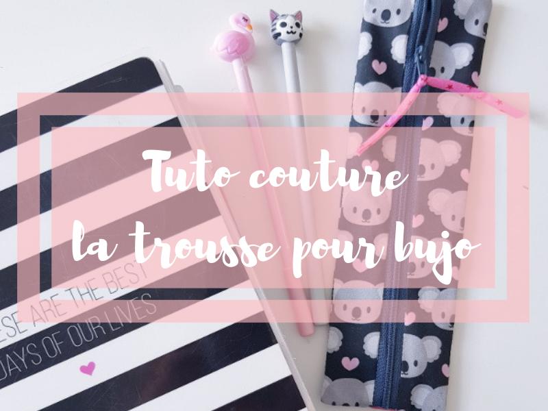 Tuto couture – la trousse pour bujo (bullet journal)