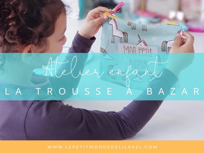 Atelier couture enfant – la trousse à bazar